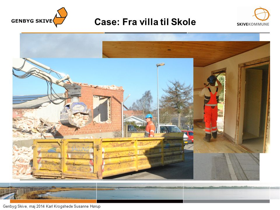 Case: Fra villa til Skole