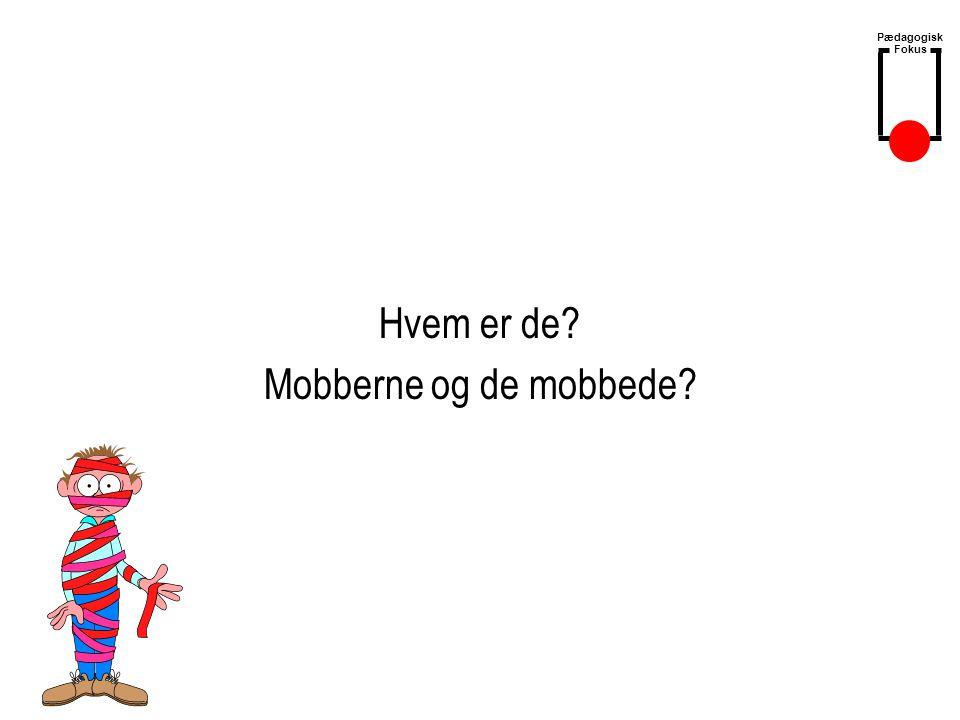Hvem er de Mobberne og de mobbede