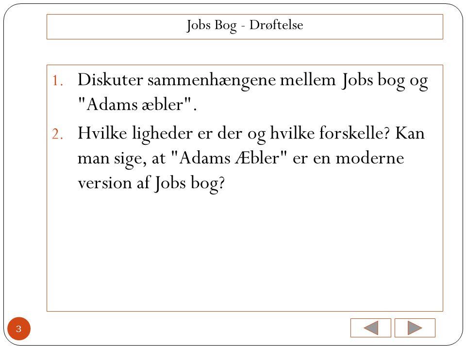Diskuter sammenhængene mellem Jobs bog og Adams æbler .