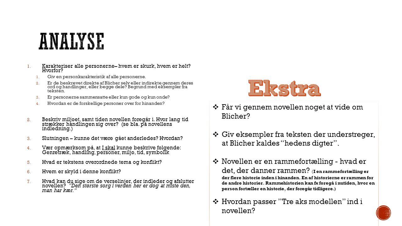 Analyse Ekstra Får vi gennem novellen noget at vide om Blicher