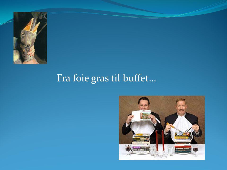 Fra foie gras til buffet…