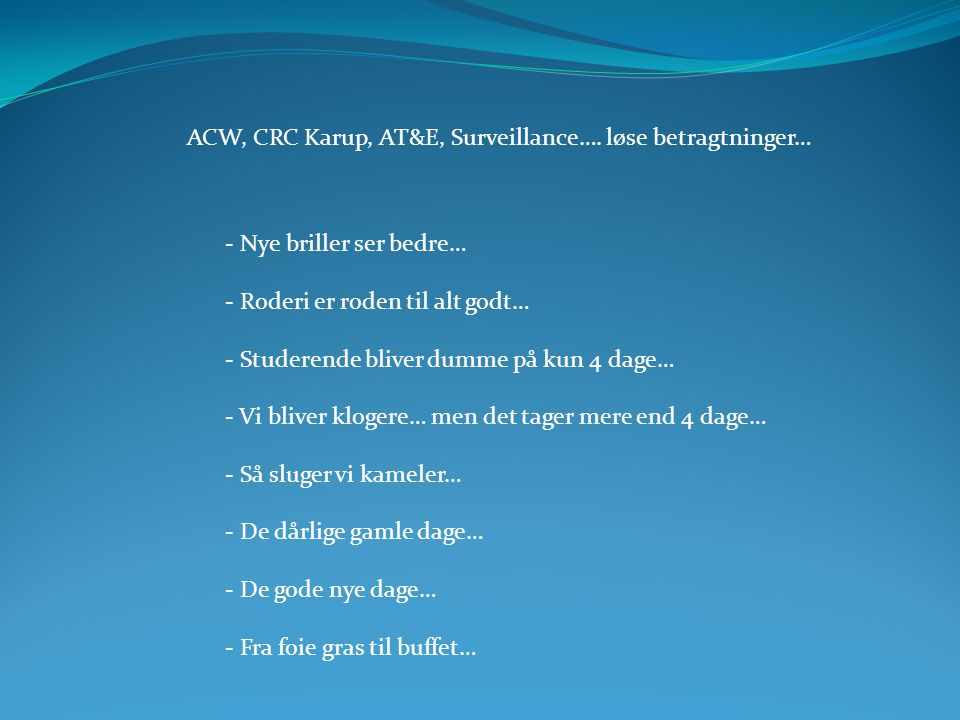 ACW, CRC Karup, AT&E, Surveillance…. løse betragtninger…