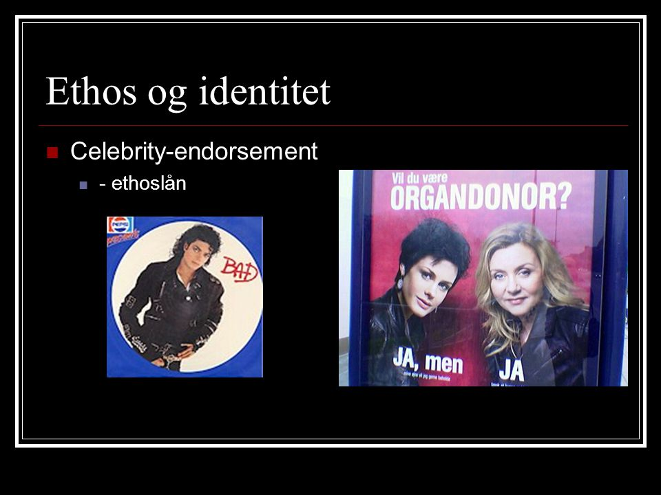 Ethos og identitet Celebrity-endorsement - ethoslån