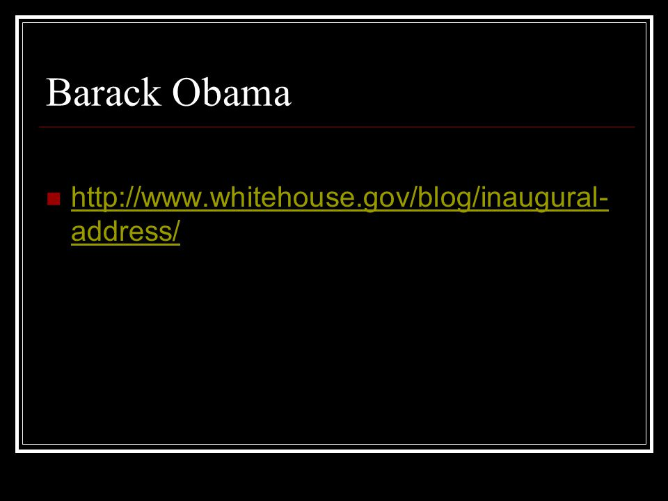 Barack Obama http://www.whitehouse.gov/blog/inaugural-address/