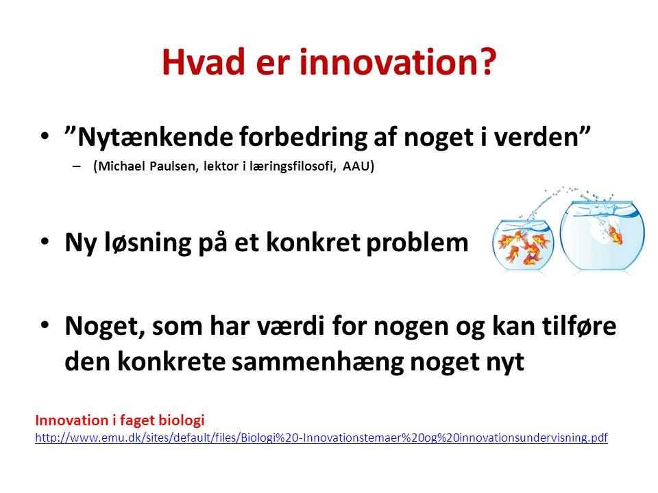 Hvad er innovation Nytænkende forbedring af noget i verden
