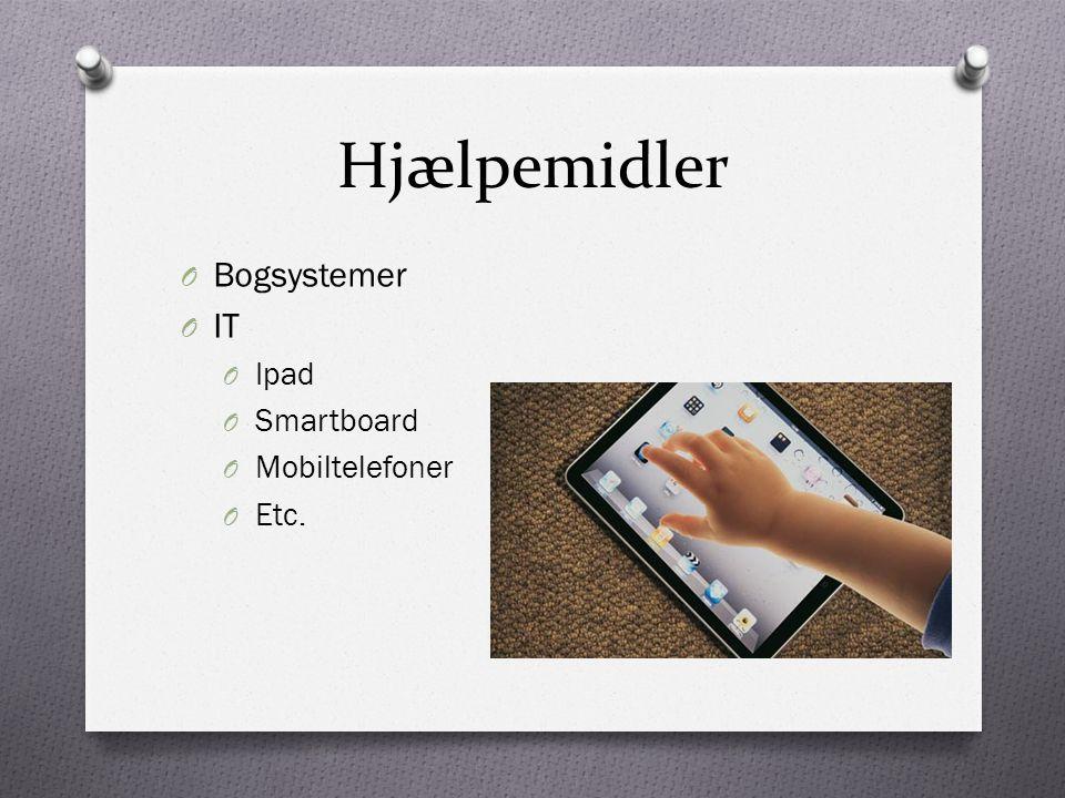 Hjælpemidler Bogsystemer IT Ipad Smartboard Mobiltelefoner Etc.