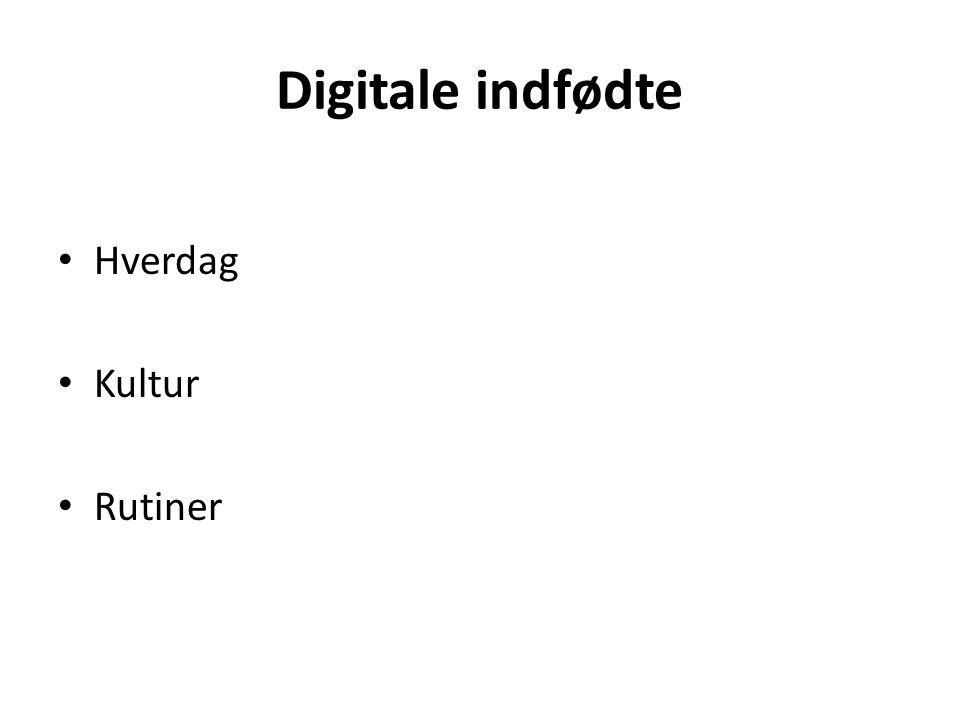 Digitale indfødte Hverdag Kultur Rutiner