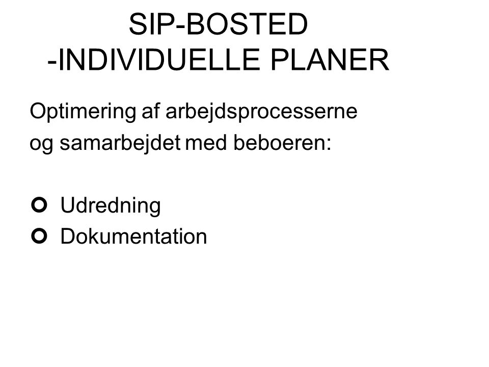 SIP-BOSTED -INDIVIDUELLE PLANER