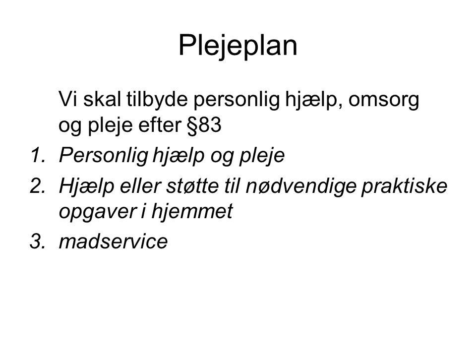 Plejeplan Vi skal tilbyde personlig hjælp, omsorg og pleje efter §83