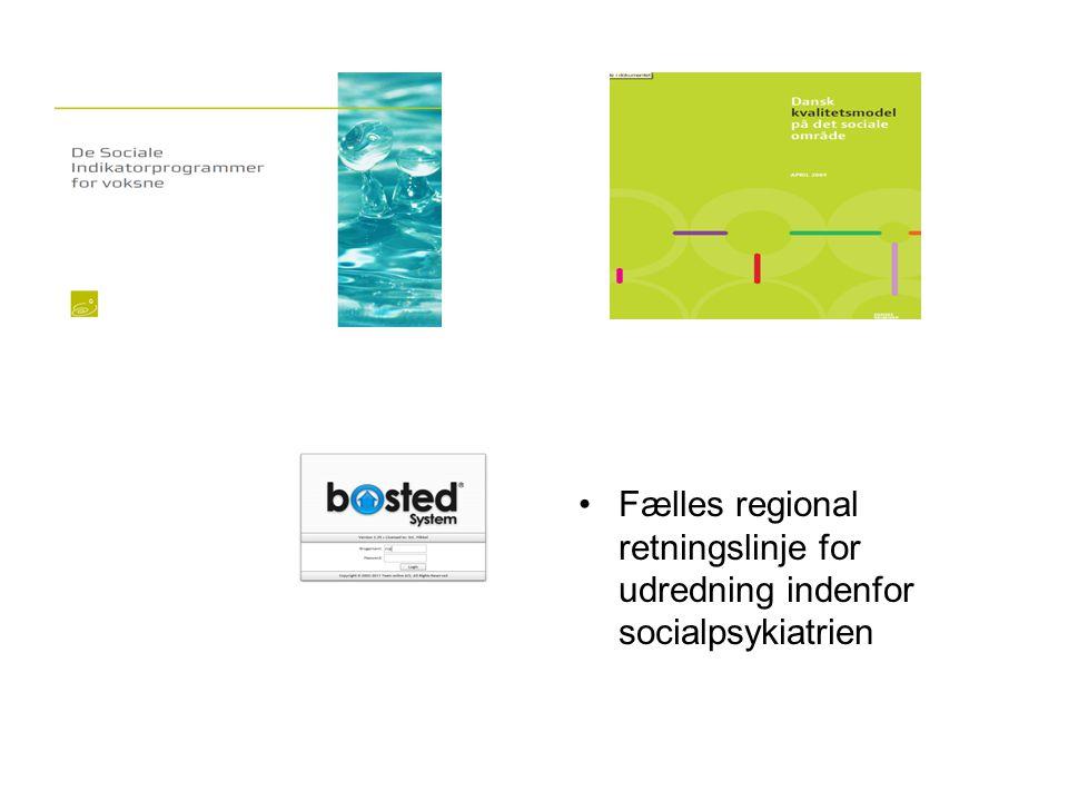 Fælles regional retningslinje for udredning indenfor socialpsykiatrien