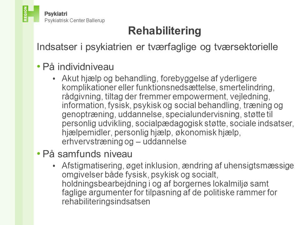 Rehabilitering Indsatser i psykiatrien er tværfaglige og tværsektorielle. På individniveau.
