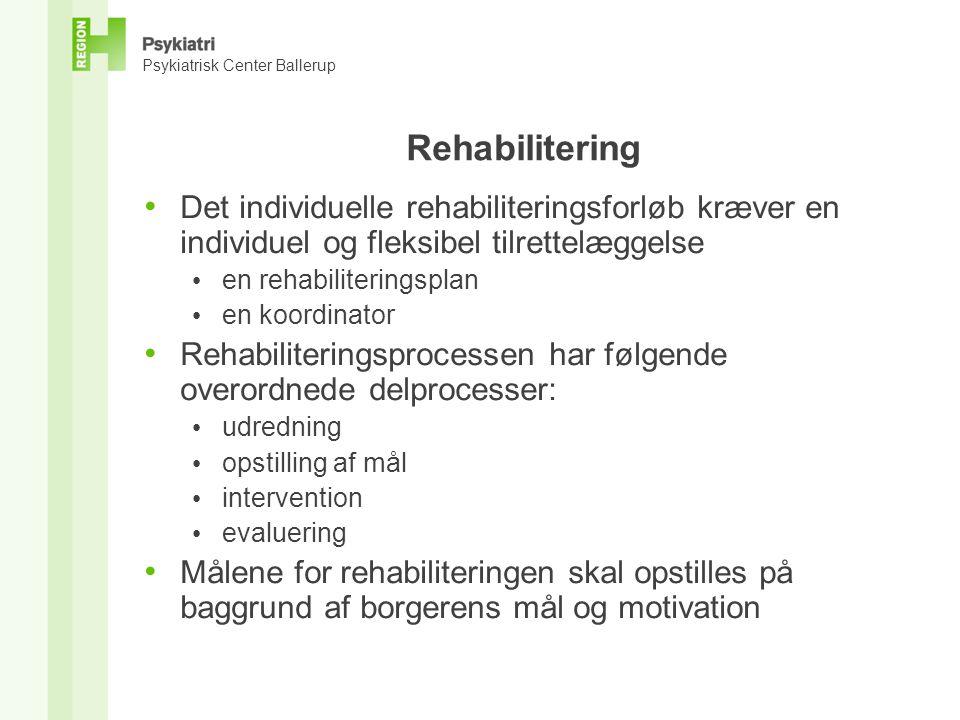 Rehabilitering Det individuelle rehabiliteringsforløb kræver en individuel og fleksibel tilrettelæggelse.