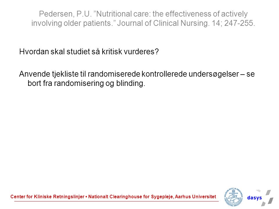Pedersen, P.U. Nutritional care: the effectiveness of actively involving older patients. Journal of Clinical Nursing. 14; 247-255.