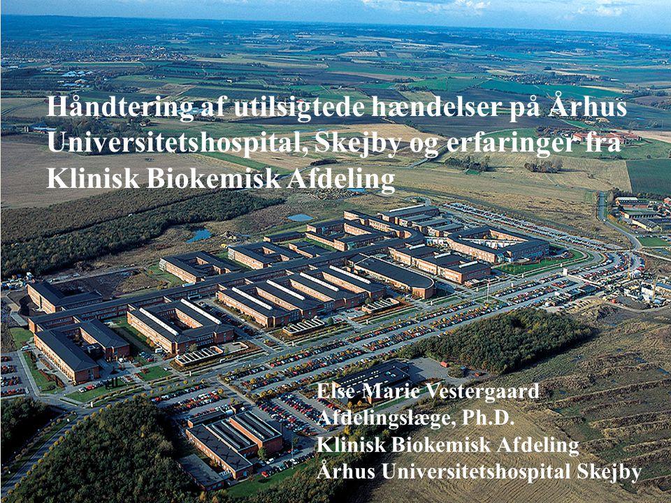 Håndtering af utilsigtede hændelser på Århus Universitetshospital, Skejby og erfaringer fra Klinisk Biokemisk Afdeling