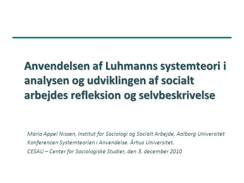 Anvendelsen af Luhmanns systemteori i analysen og udviklingen af socialt arbejdes refleksion og selvbeskrivelse