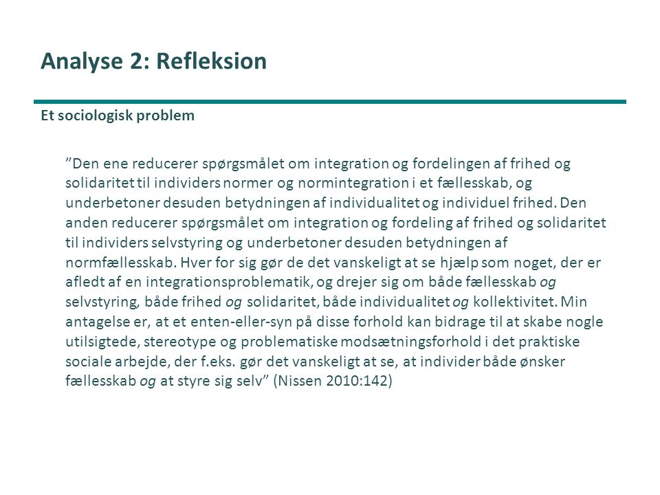 Analyse 2: Refleksion Et sociologisk problem