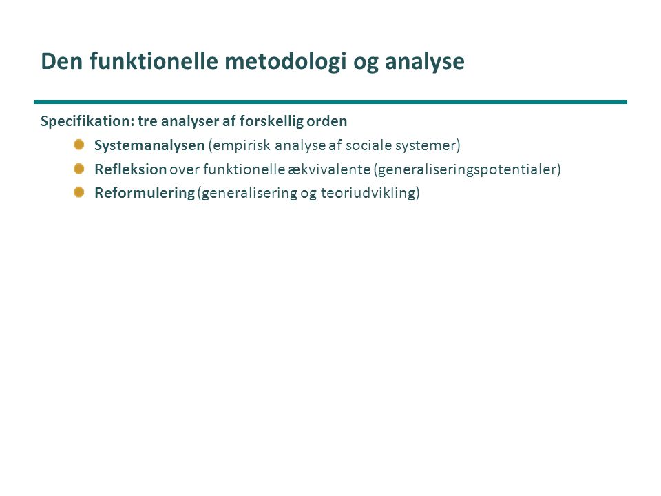 Den funktionelle metodologi og analyse