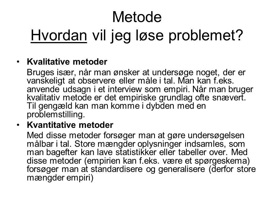 Metode Hvordan vil jeg løse problemet