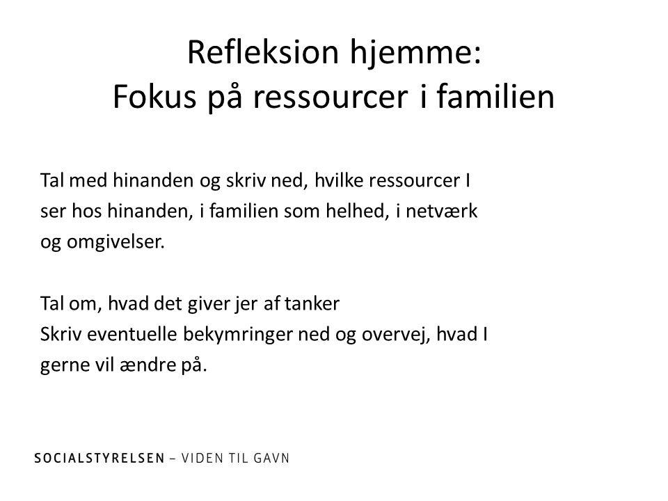 Refleksion hjemme: Fokus på ressourcer i familien