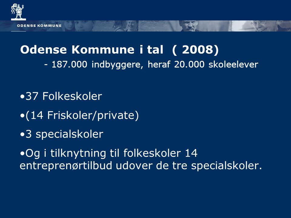 Odense Kommune i tal ( 2008) 37 Folkeskoler (14 Friskoler/private)