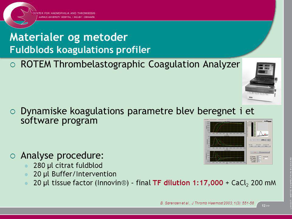 Materialer og metoder Fuldblods koagulations profiler