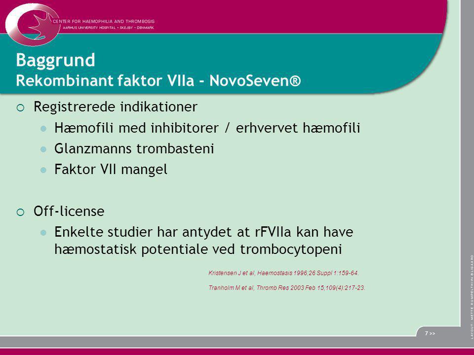 Baggrund Rekombinant faktor VIIa - NovoSeven®