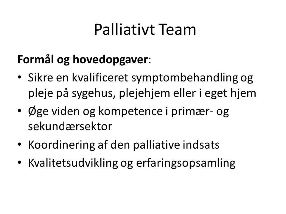 Palliativt Team Formål og hovedopgaver: