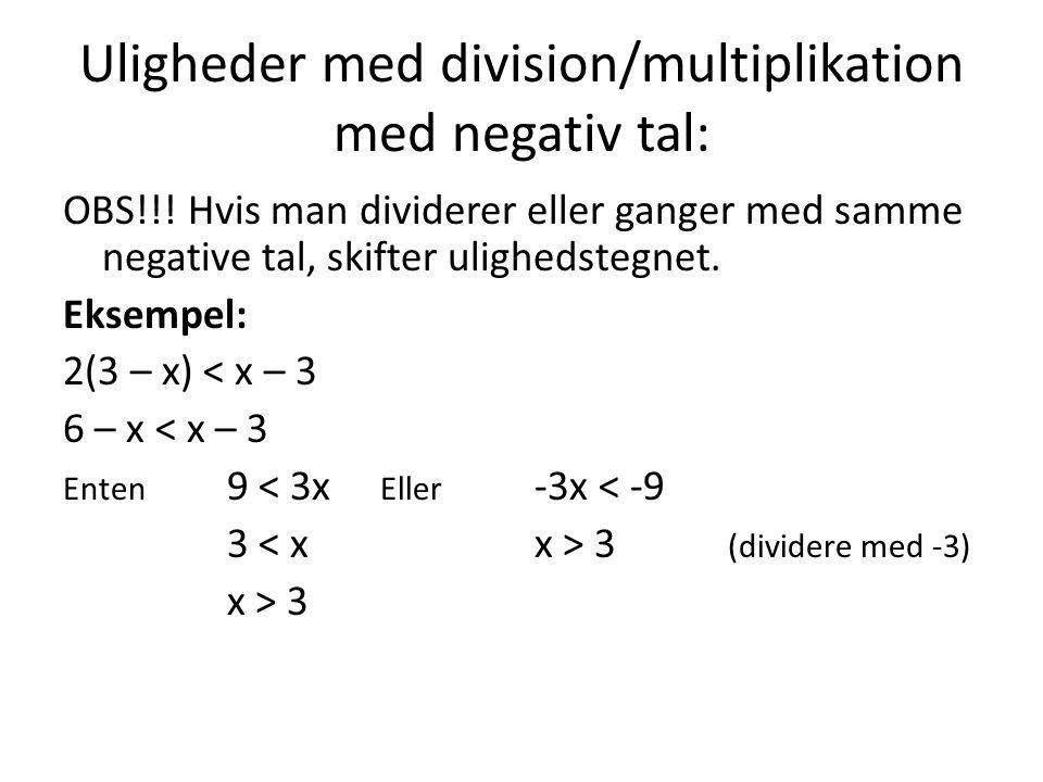 Uligheder med division/multiplikation med negativ tal: