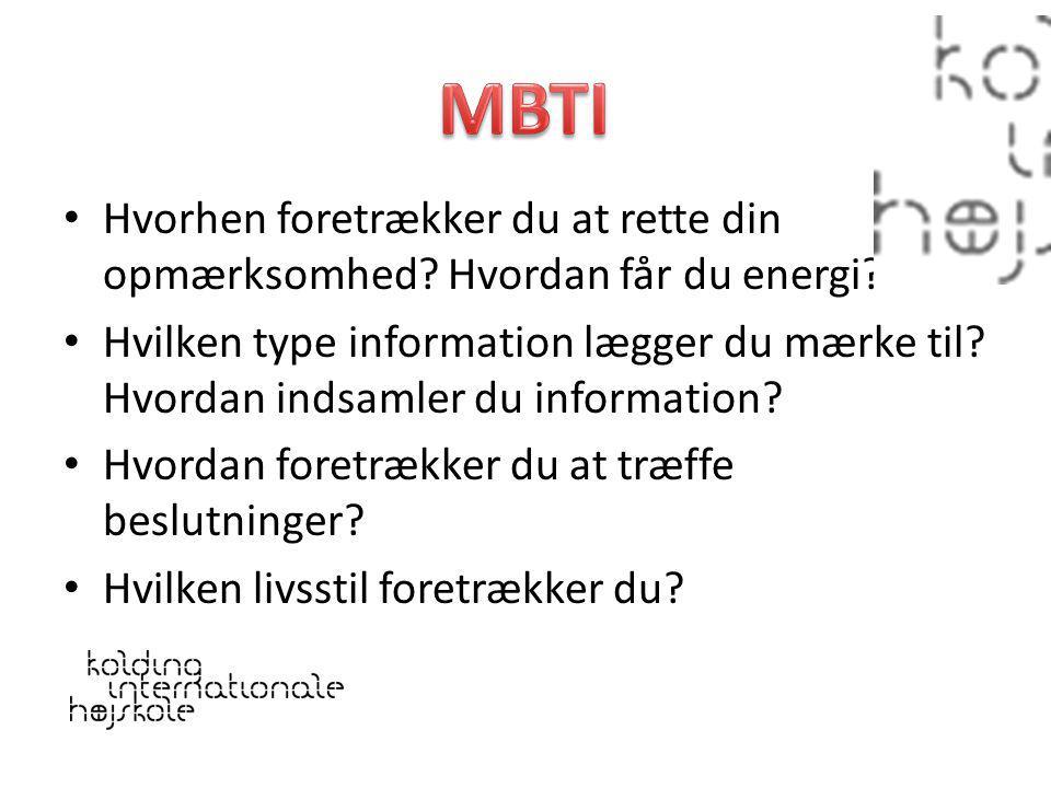 MBTI Hvorhen foretrækker du at rette din opmærksomhed Hvordan får du energi