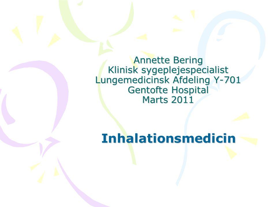 Annette Bering Klinisk sygeplejespecialist Lungemedicinsk Afdeling Y-701 Gentofte Hospital Marts 2011