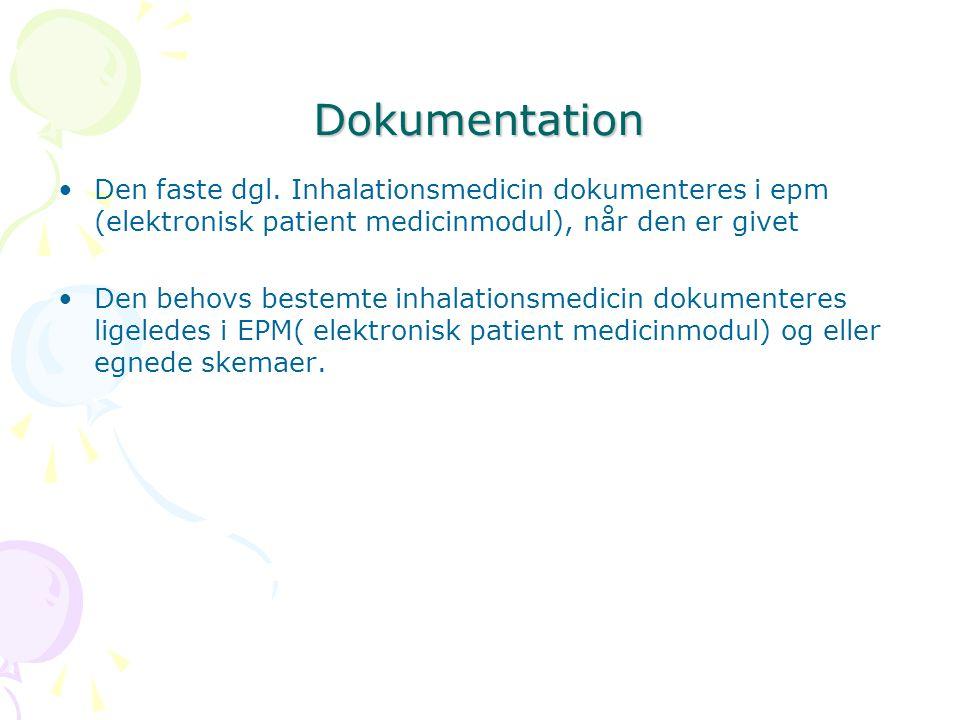 Dokumentation Den faste dgl. Inhalationsmedicin dokumenteres i epm (elektronisk patient medicinmodul), når den er givet.
