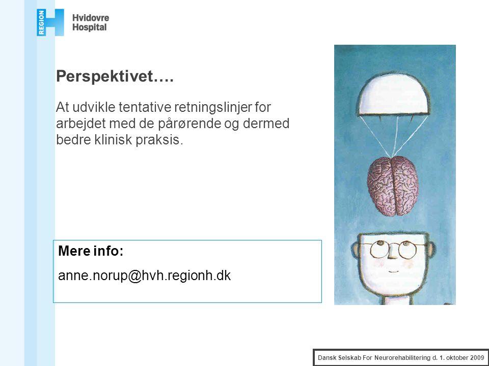 Perspektivet…. At udvikle tentative retningslinjer for arbejdet med de pårørende og dermed bedre klinisk praksis.
