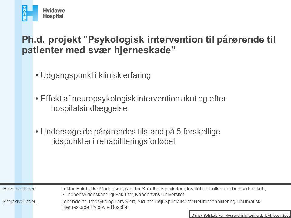 Ph.d. projekt Psykologisk intervention til pårørende til patienter med svær hjerneskade