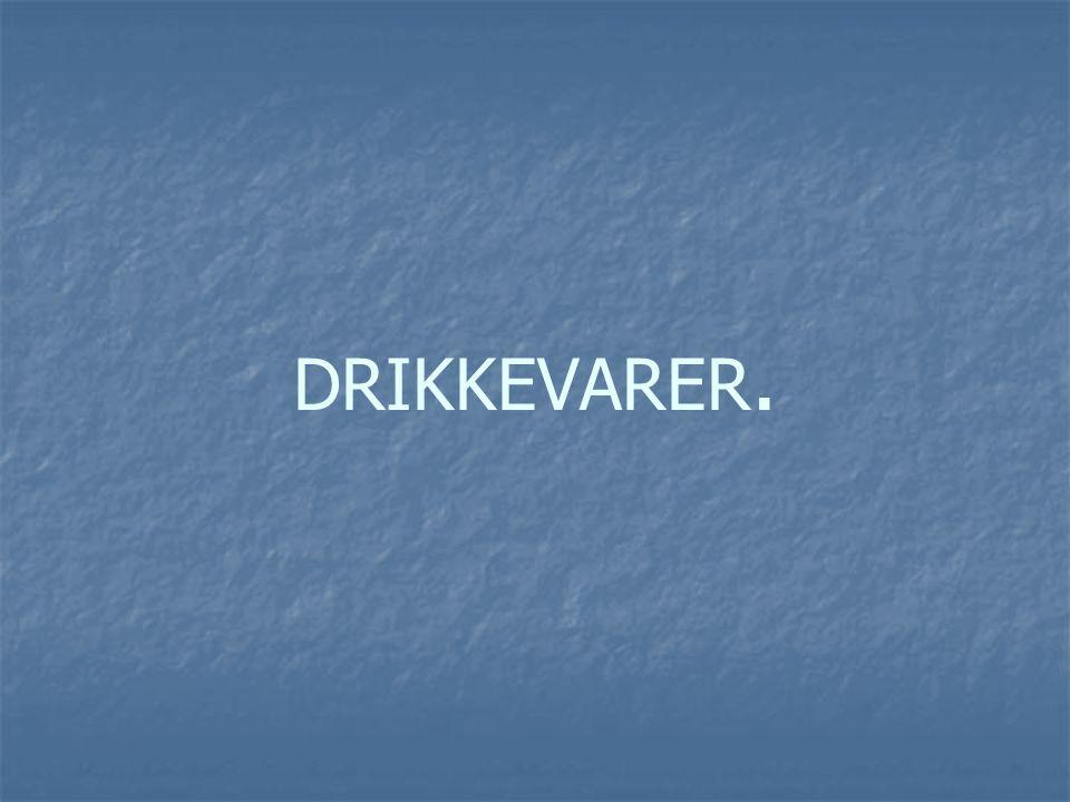DRIKKEVARER.