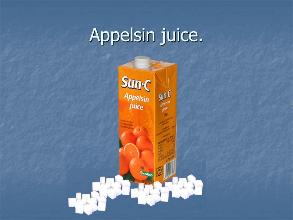 Appelsin juice.