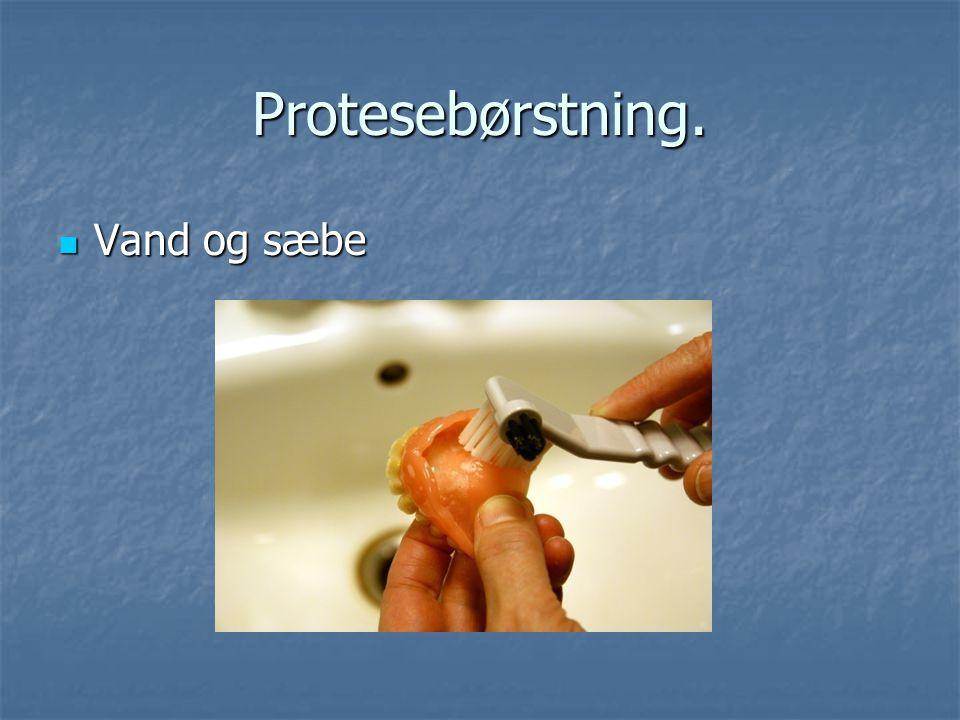 Protesebørstning. Vand og sæbe