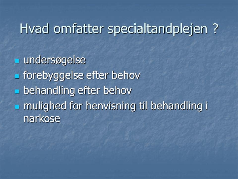 Hvad omfatter specialtandplejen