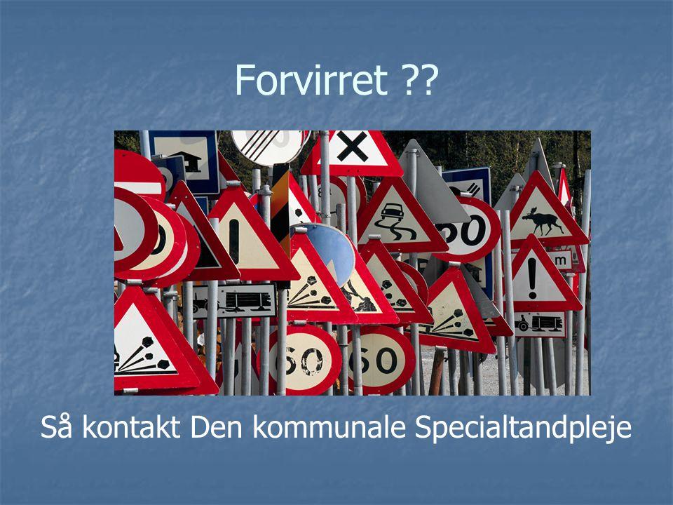 Forvirret Så kontakt Den kommunale Specialtandpleje