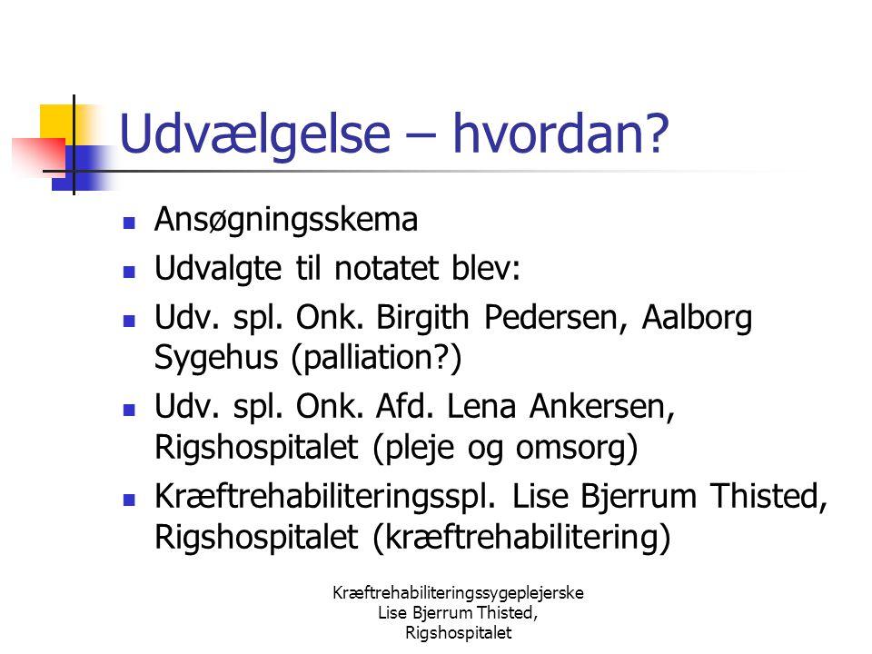 Kræftrehabiliteringssygeplejerske Lise Bjerrum Thisted, Rigshospitalet
