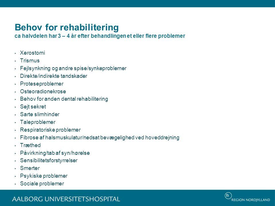 Behov for rehabilitering ca halvdelen har 3 – 4 år efter behandlingen et eller flere problemer