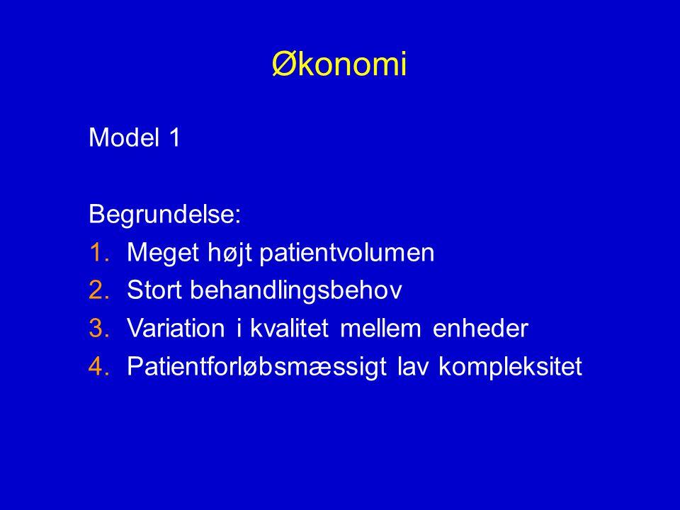 Økonomi Model 1 Begrundelse: Meget højt patientvolumen