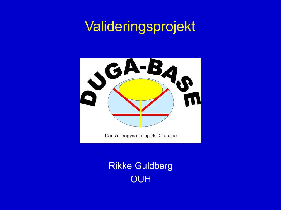 Valideringsprojekt Rikke Guldberg OUH