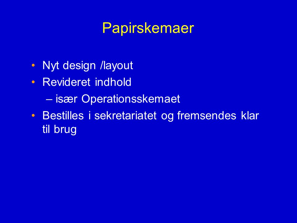Papirskemaer Nyt design /layout Revideret indhold