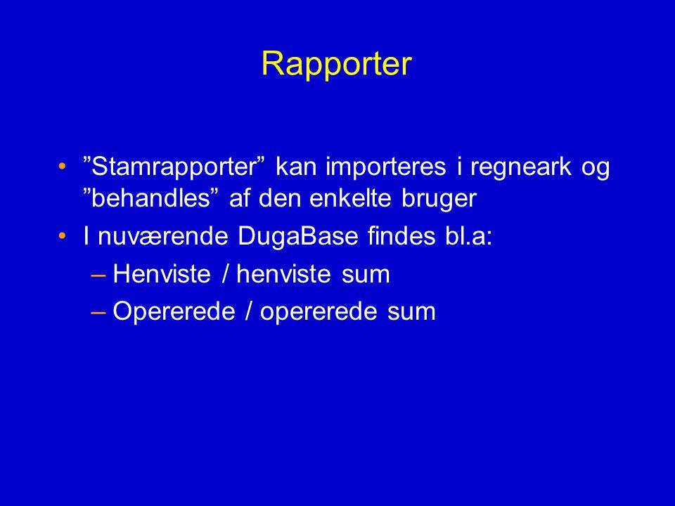 Rapporter Stamrapporter kan importeres i regneark og behandles af den enkelte bruger. I nuværende DugaBase findes bl.a: