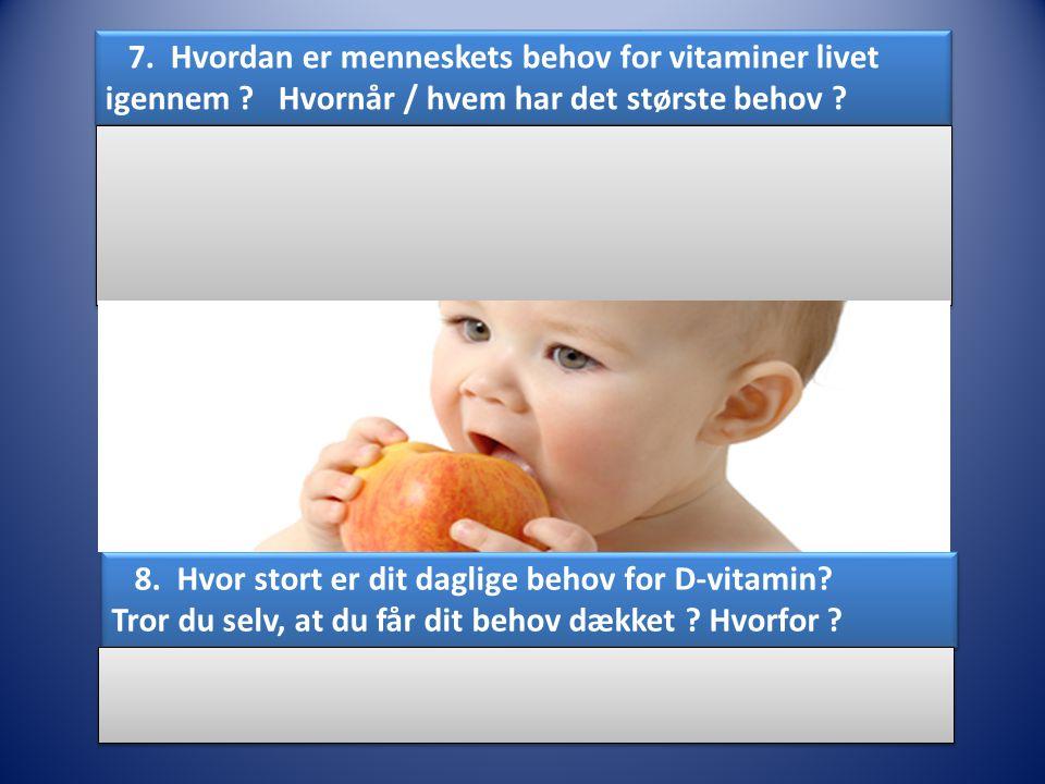 7. Hvordan er menneskets behov for vitaminer livet igennem