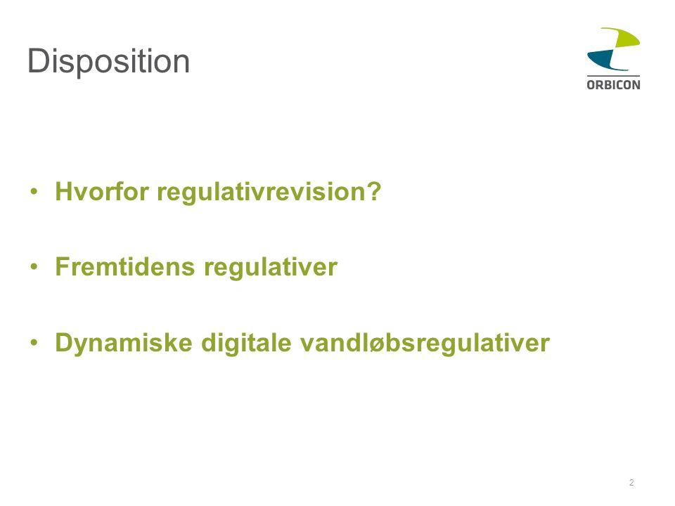 Disposition Hvorfor regulativrevision Fremtidens regulativer