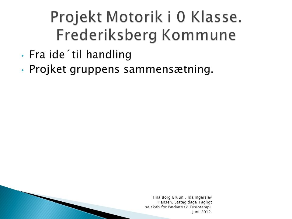 Projekt Motorik i 0 Klasse. Frederiksberg Kommune