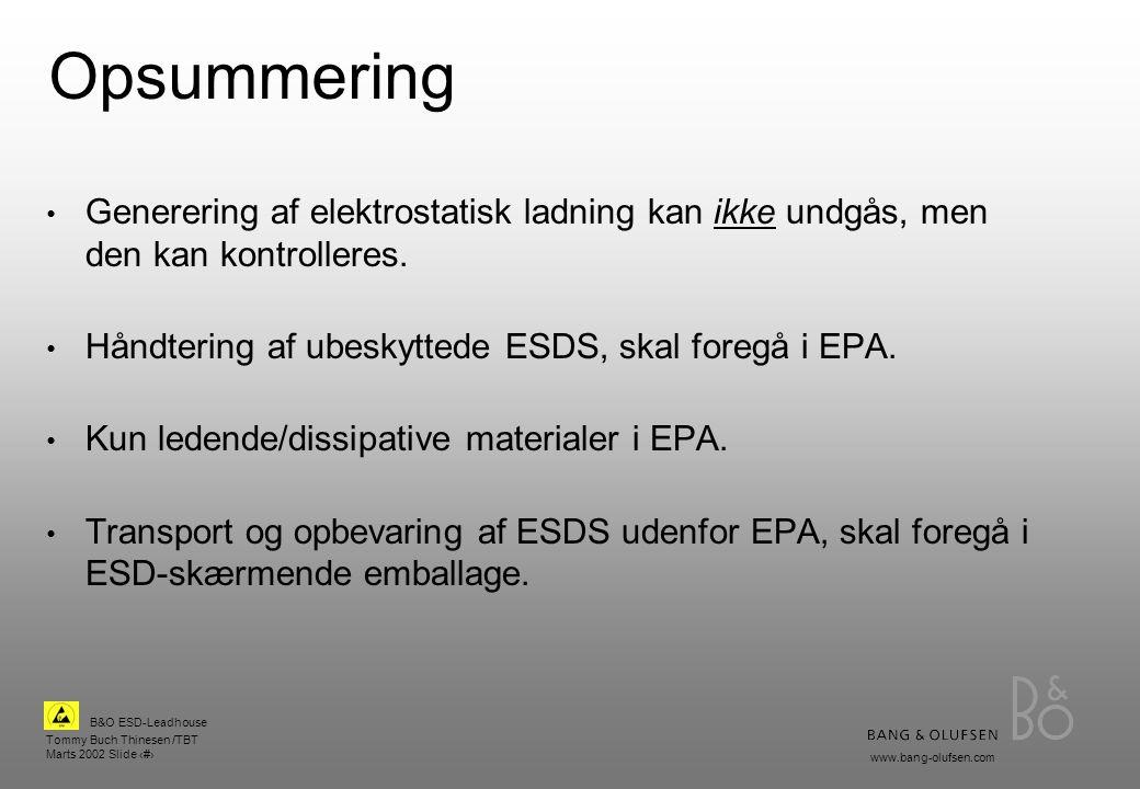Opsummering Generering af elektrostatisk ladning kan ikke undgås, men den kan kontrolleres. Håndtering af ubeskyttede ESDS, skal foregå i EPA.