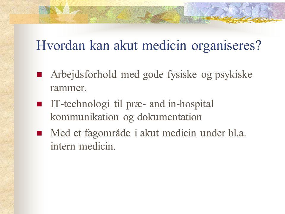 Hvordan kan akut medicin organiseres