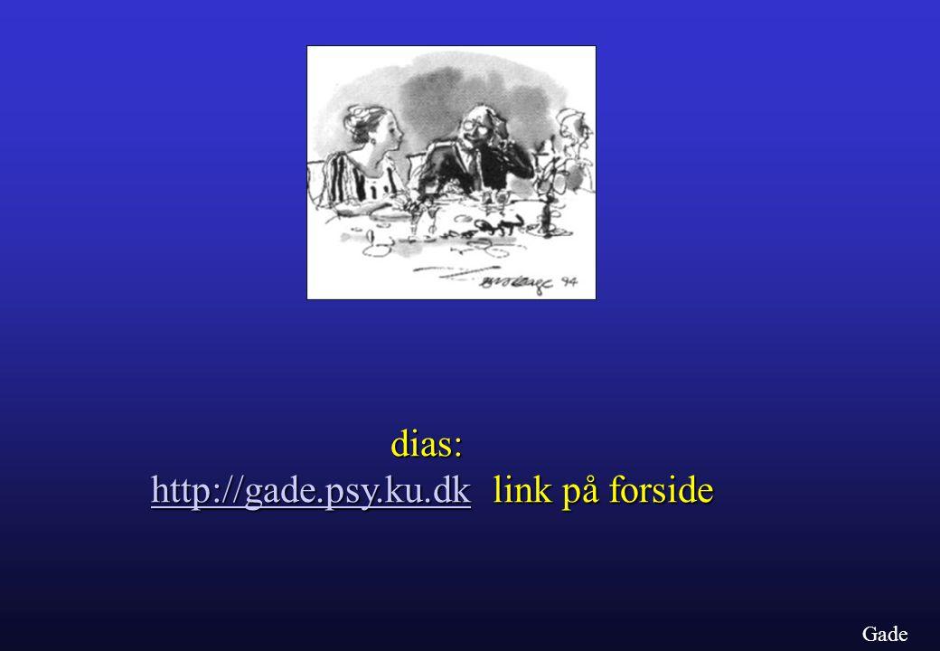 dias: http://gade.psy.ku.dk link på forside